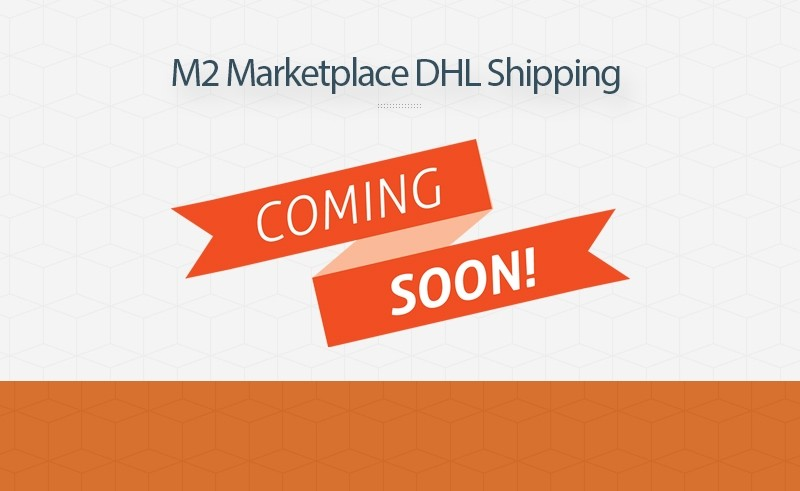 Magento 2 Marketplace DHL Shipping