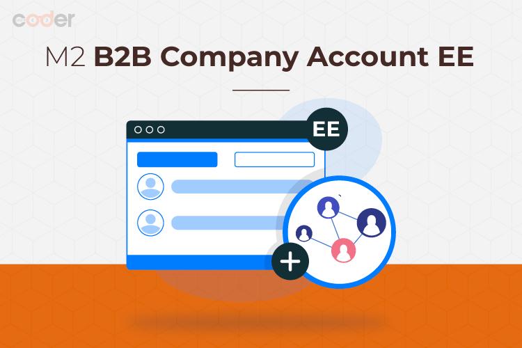 Magento 2 B2B Company Account PRO EE