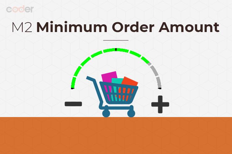 Advanced Magento 2 Minimum Order Amount