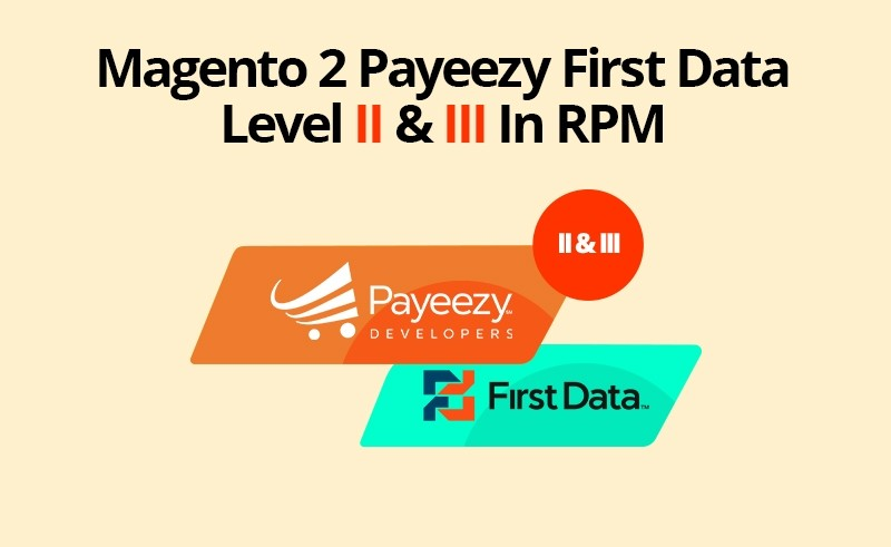 Magento 2 Payeezy First Data Level II & III In RPM