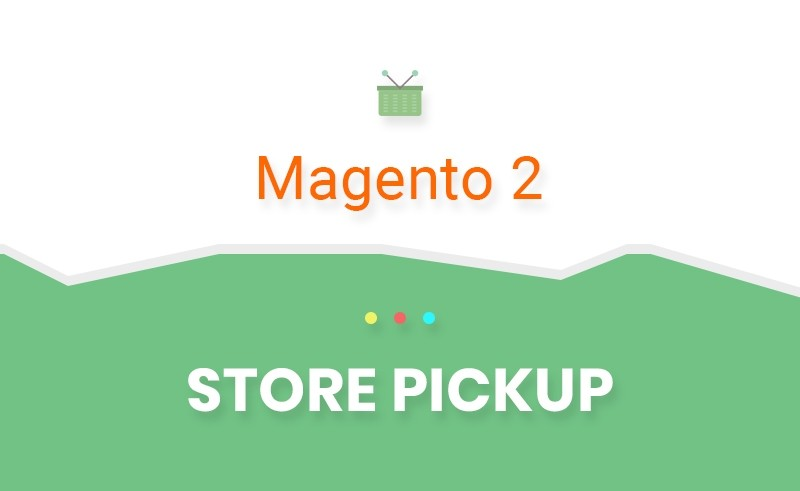 Magento 2 Store Pickup Extension with Store Locator