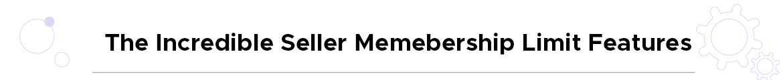 Magento 2 Marketplace Seller Membership Limit
