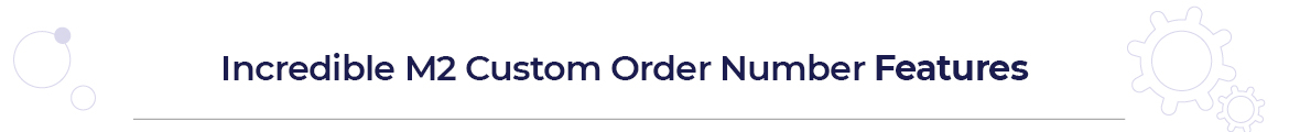 Magento 2 custom order number features