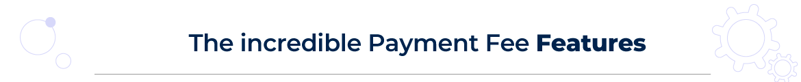 features list of magento payment fee