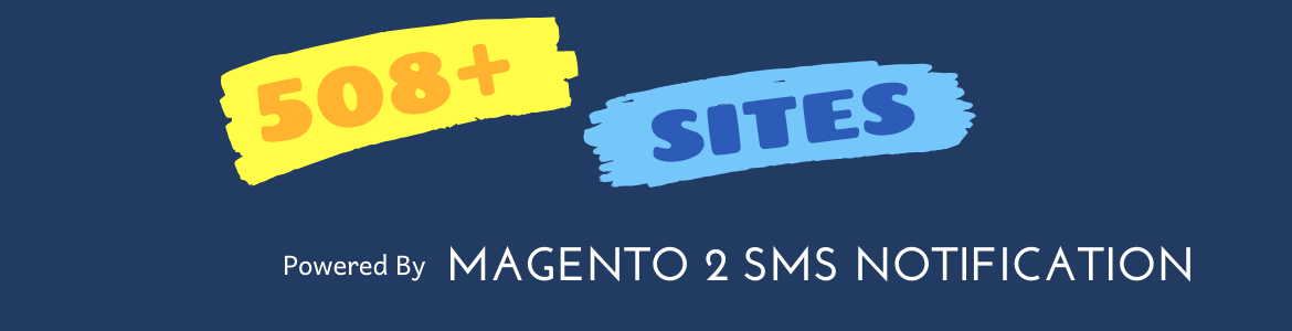 successful sites powered by magento 2 sms notification