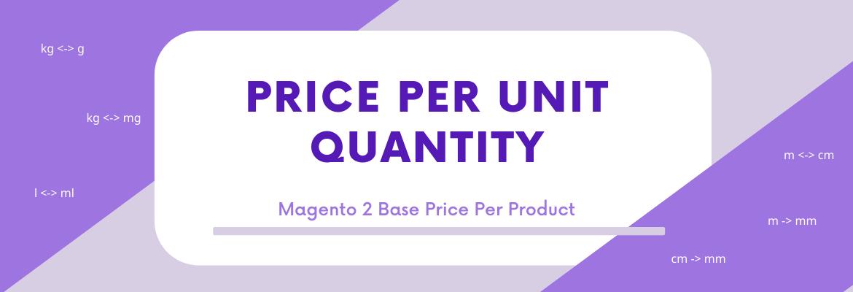 free magento 2 base price extension per unit quantity