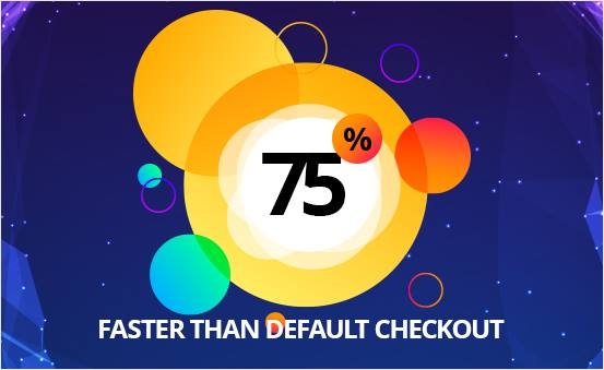 45% Faster than default checkout