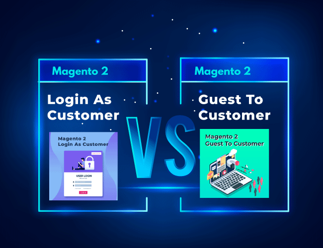 Magento 2 Login As Customer integrates with Magento 2 Guest to Customer
