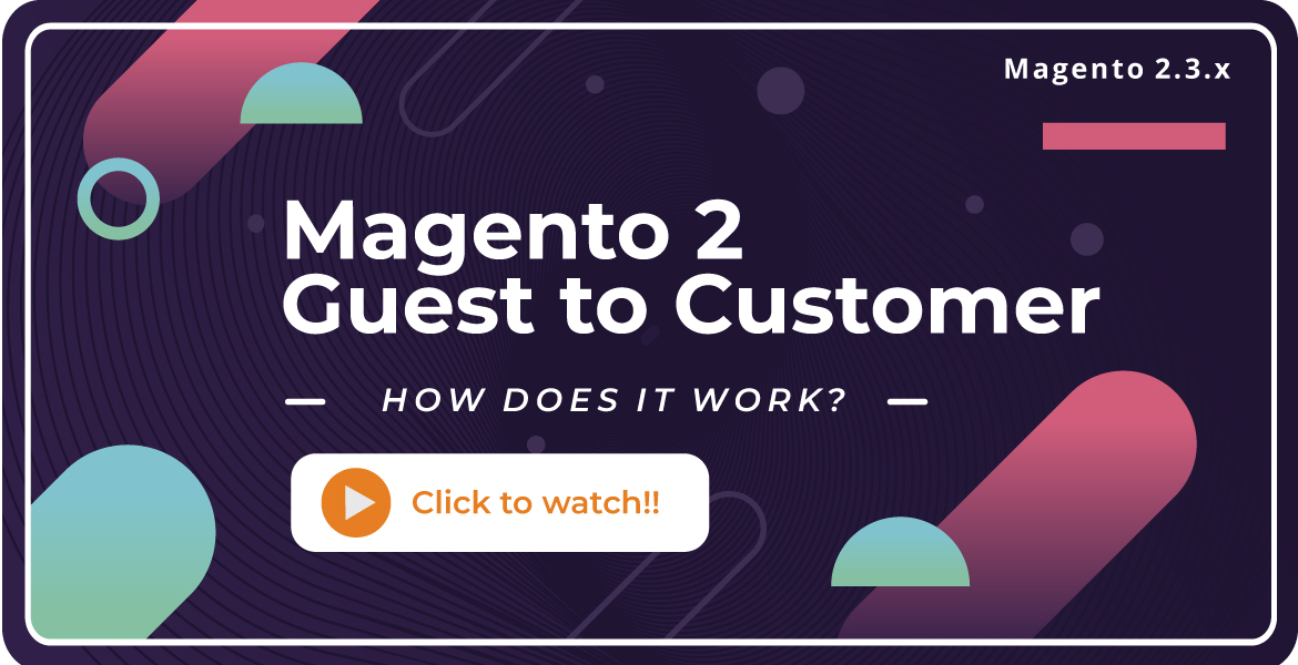 How does Magento 2 Guest to Customer work?