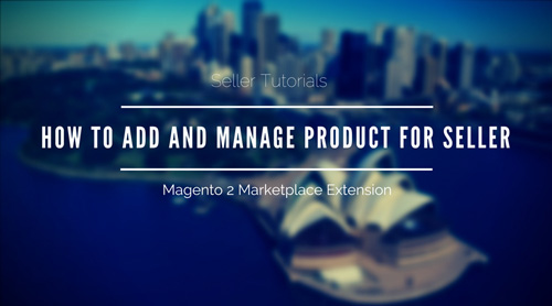How-To-Add-and-Manage-Product-For-Seller