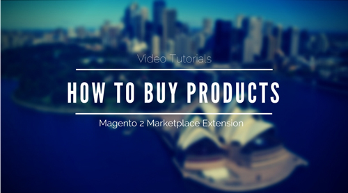 How To Buy products - Magento 2 Marketplace Extension Customer Tutorials
