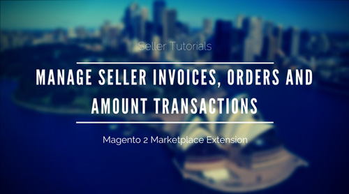 Manage-Seller-Invoices-Orders-and-Amount-Transactions