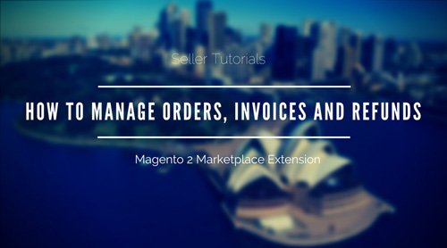 How-To-Manage-Orders-Invoices-and-Refunds