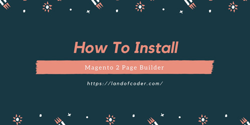 How to Install Magento 2 Page Builder
