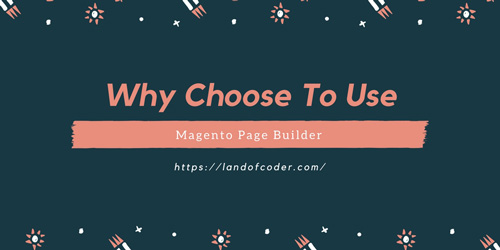 Why Choose Magento 2 Page Builder Extension