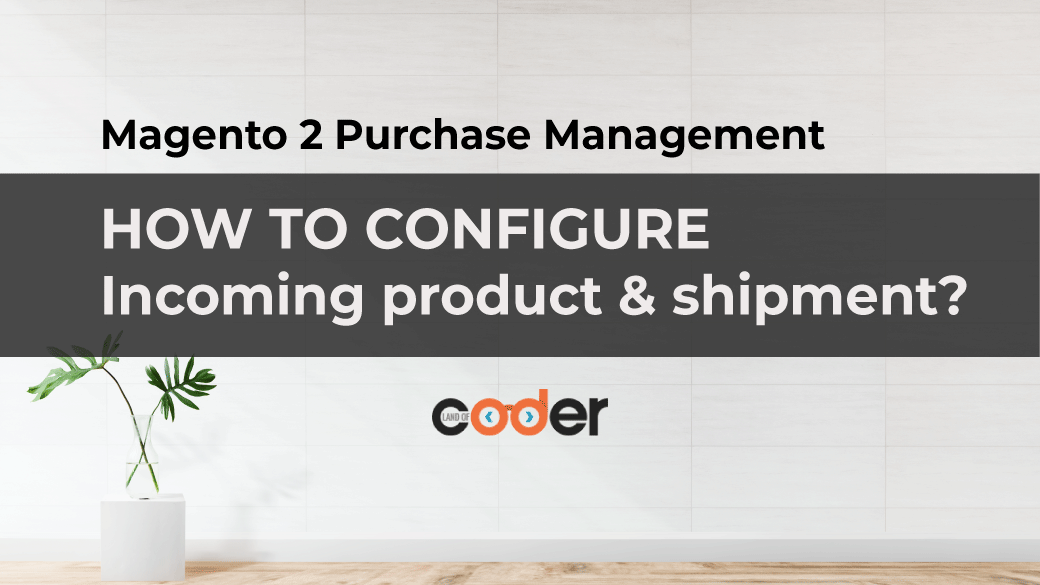 configure incoming product and shipment