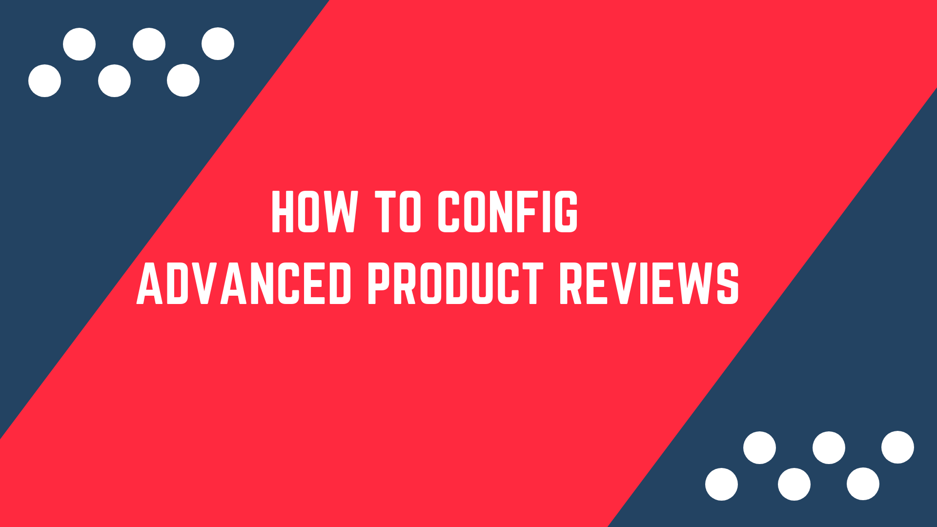 How to config Advanced Magento 2 Product Reviews Extension