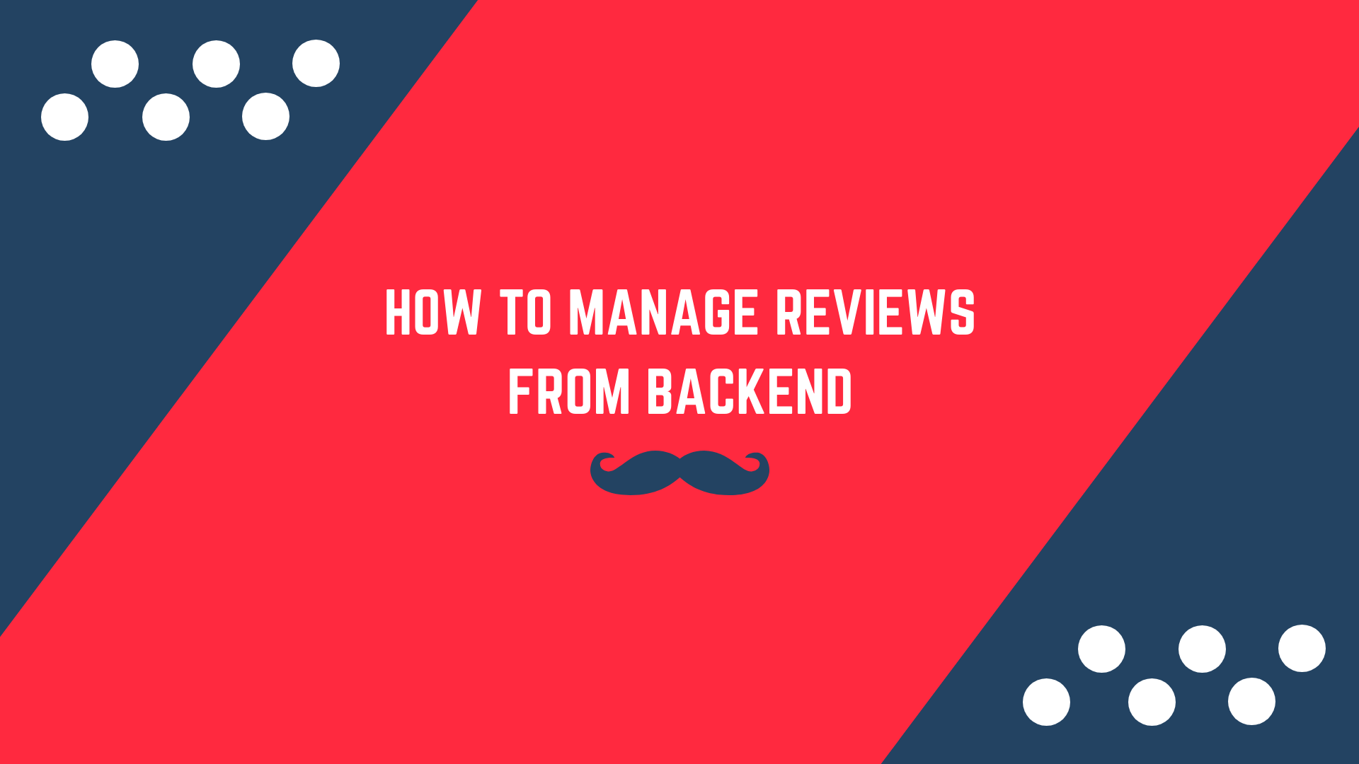 How to manage reviews from backend on Magento 2 Product Review Extension