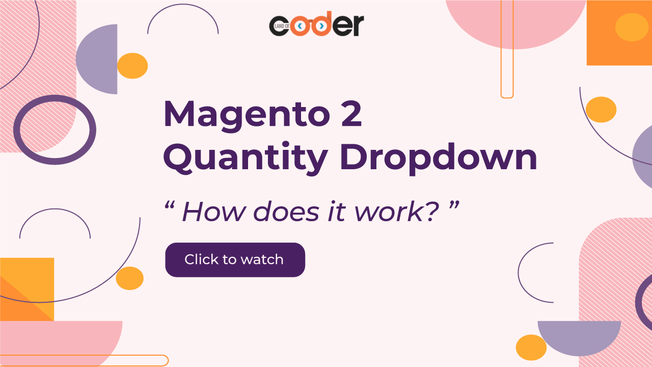 How does Magento 2 Quantity Dropdown work?