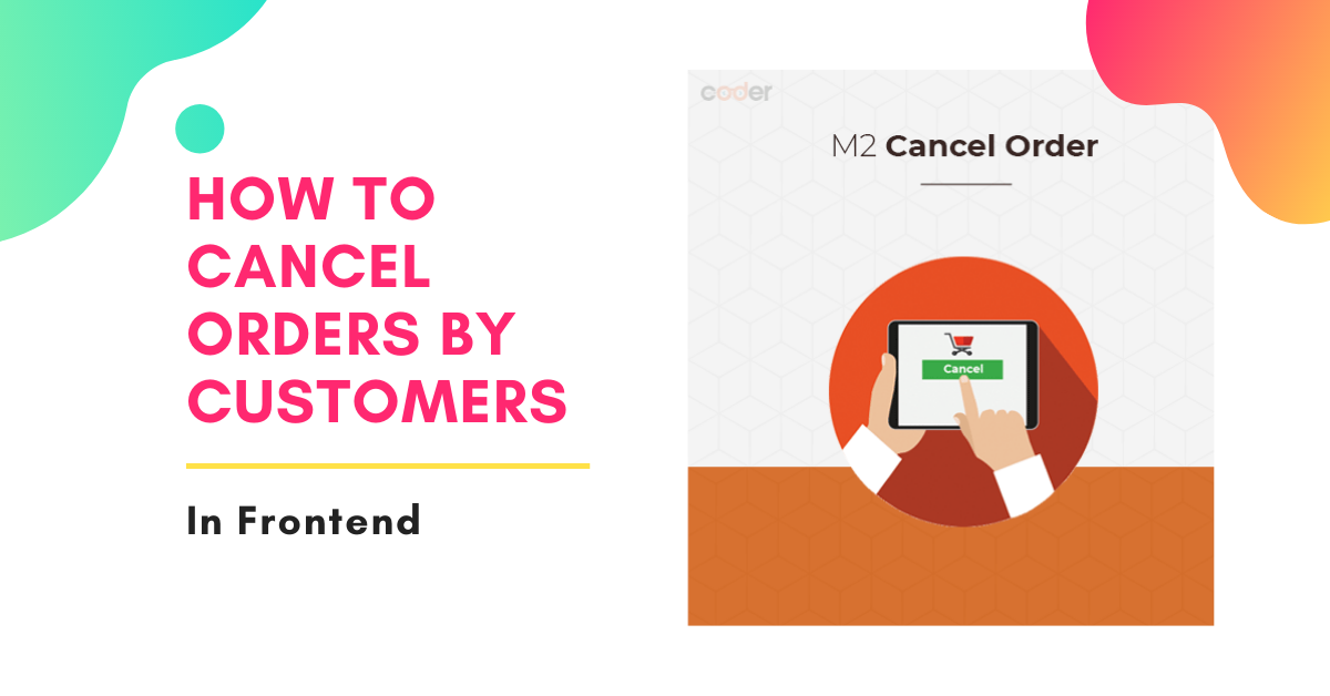 How to cancel orders by customers in frontend
