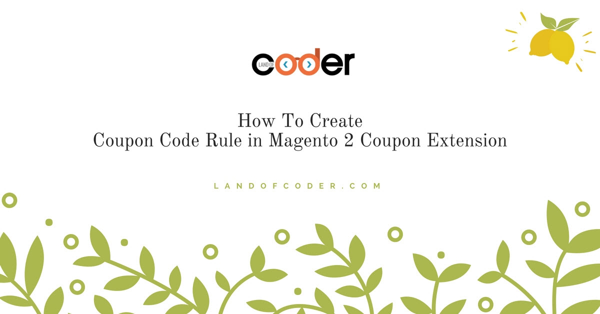Create Coupon Code Rule Magento 2 Coupon Extension