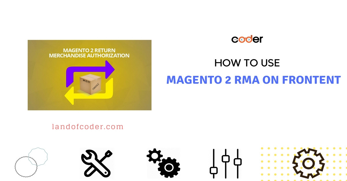 How To Use Magento 2 RMA On Frontend