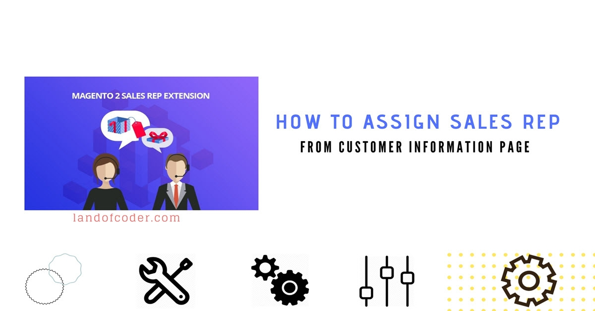 How to Assign Sales Rep from Customer Info page