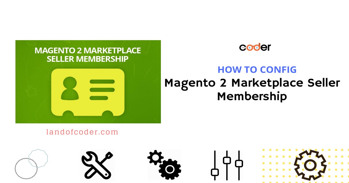 How to Config Magento 2 Marketplace Seller Membership