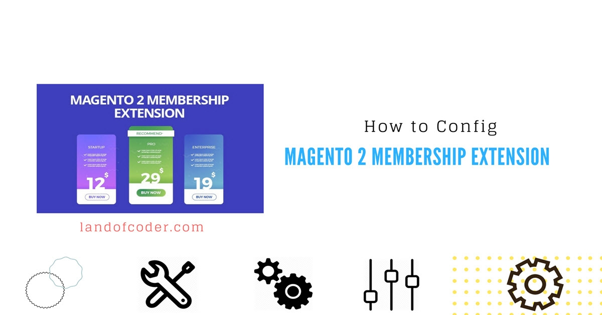 How To Config Magento 2 Membership Extension