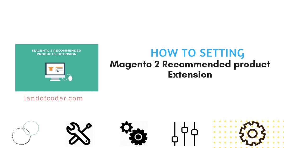 How to Config Magento 2 Recommended Products Extension
