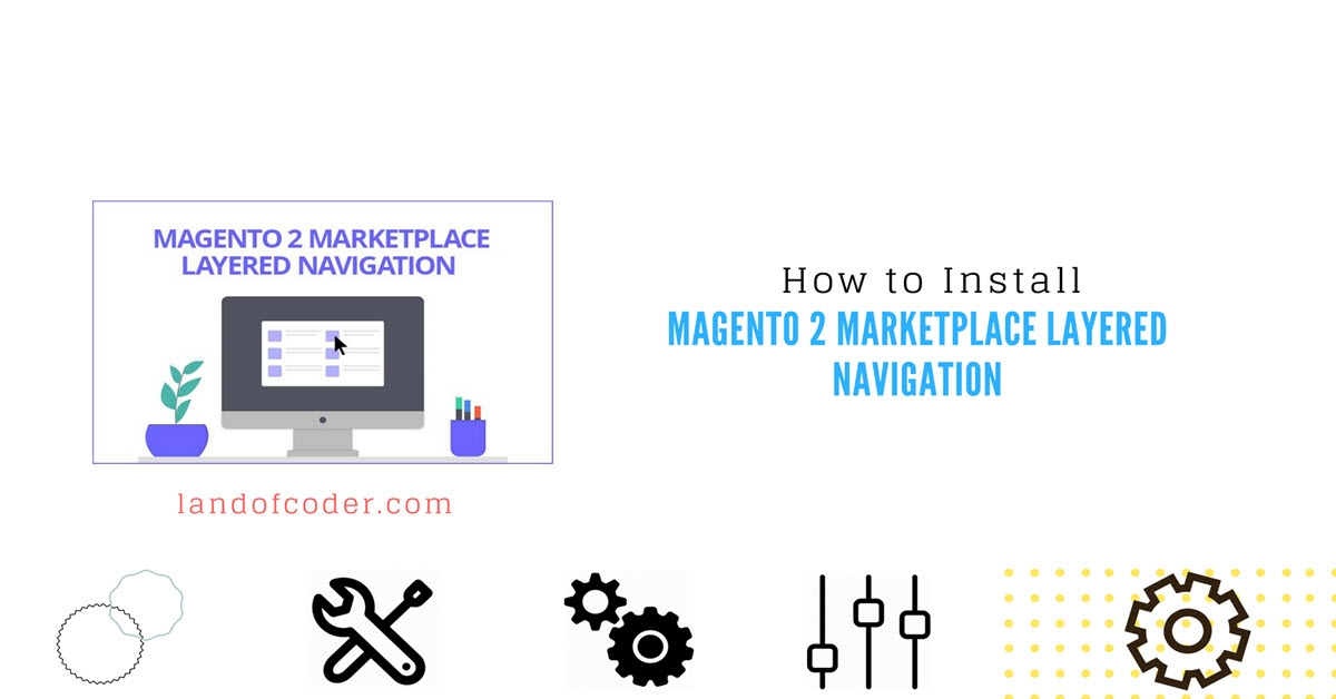 How to Install Magento 2 Marketplace Layered Navigation