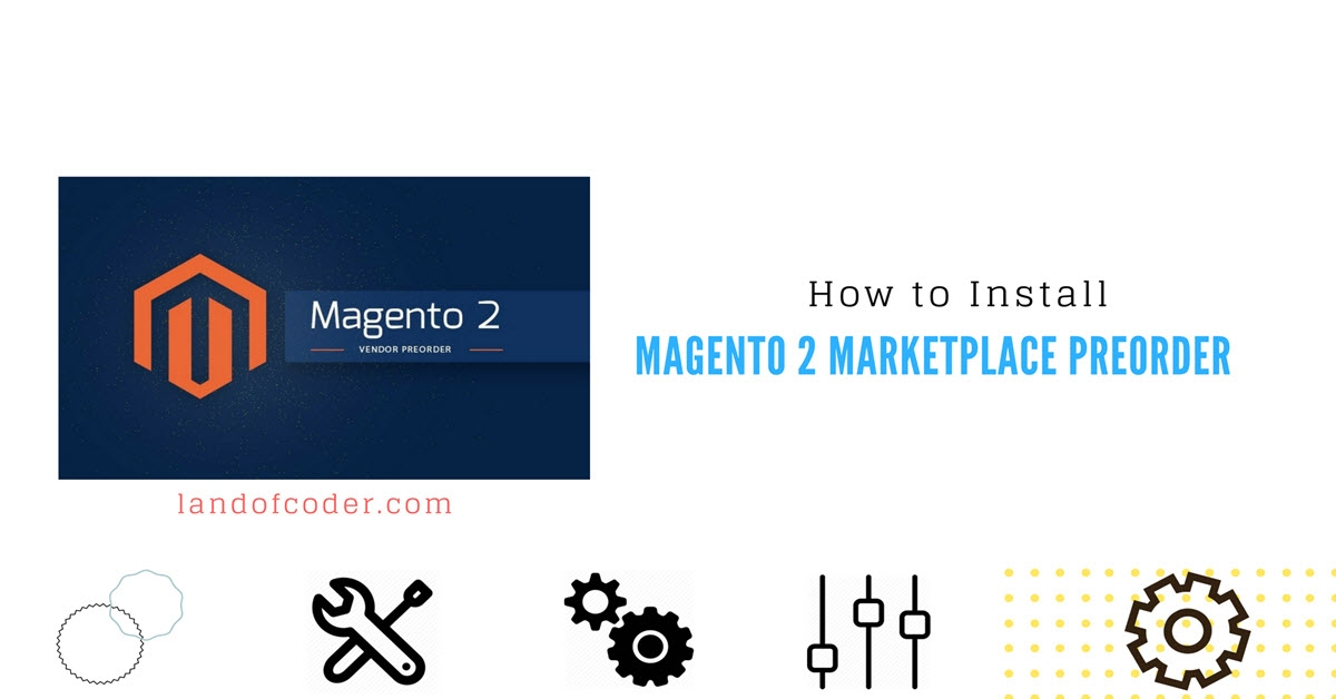 How to Install Magento 2 Marketplace Preorder