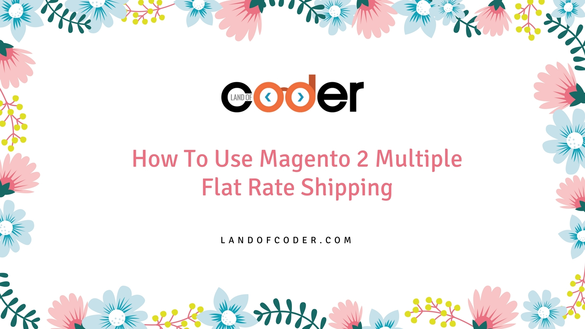 Use Magento 2 Multiple Flat Rate Shipping