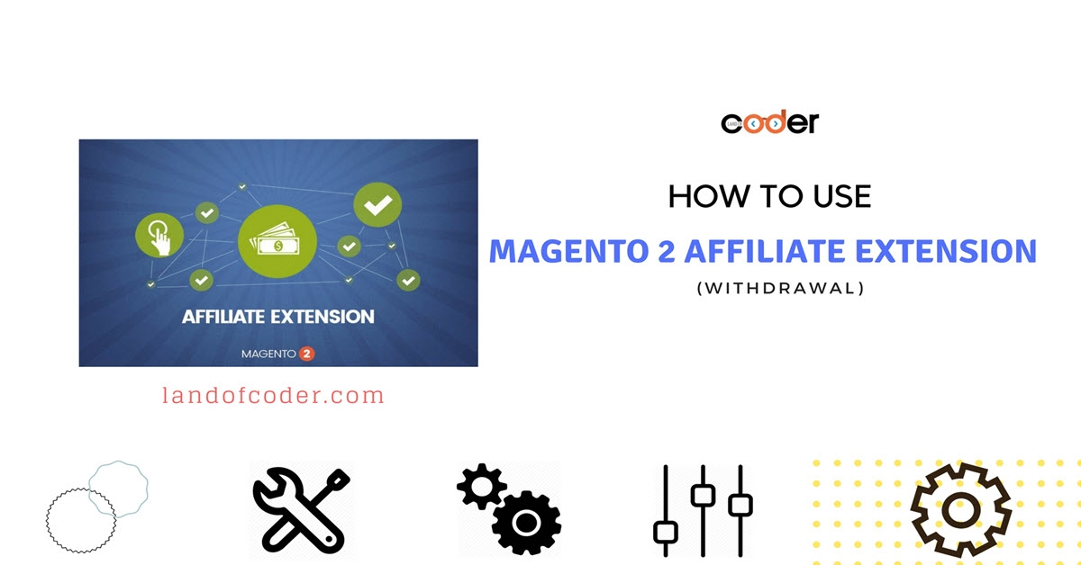 How to Use Magento 2 Affiliate How to Use Magento 2 Affiliate (Withdrawal)