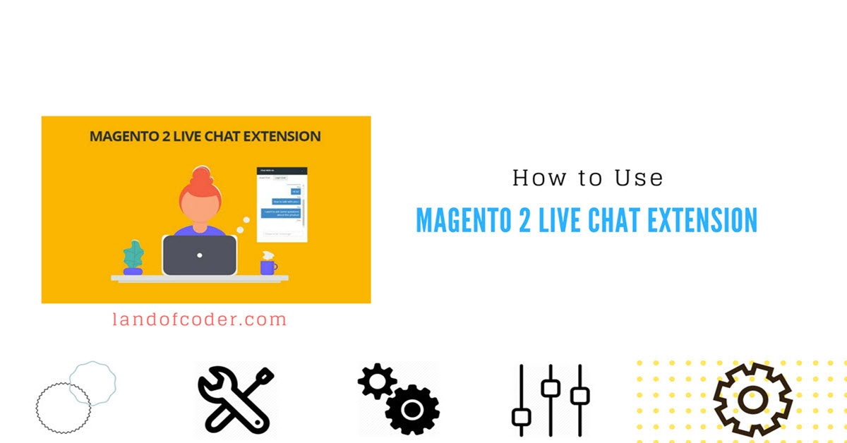 How to Use Magento 2 Live Chat Extension