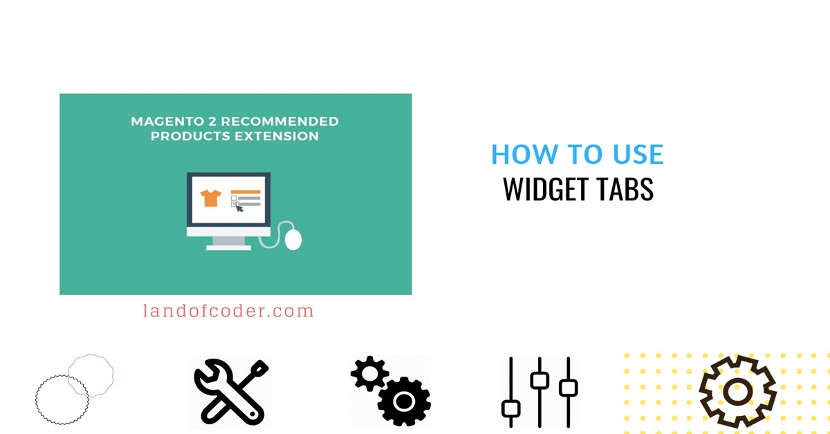 How to Use Widget tabs in Magento 2 Recommended Products
