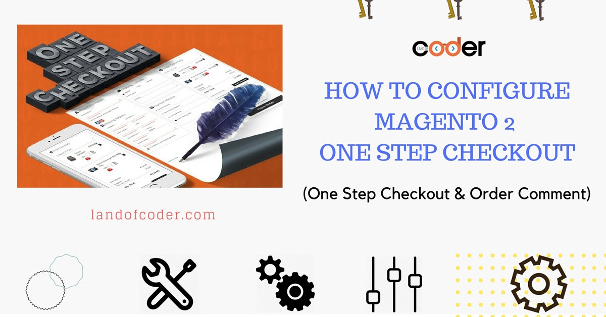 How to configure Magento 2 One Step Checkout (One Step Checkout & Order Comment)