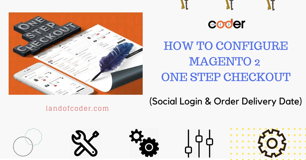 How to configure Magento 2 One Step Checkout (Social Login & Order Delivery Date)