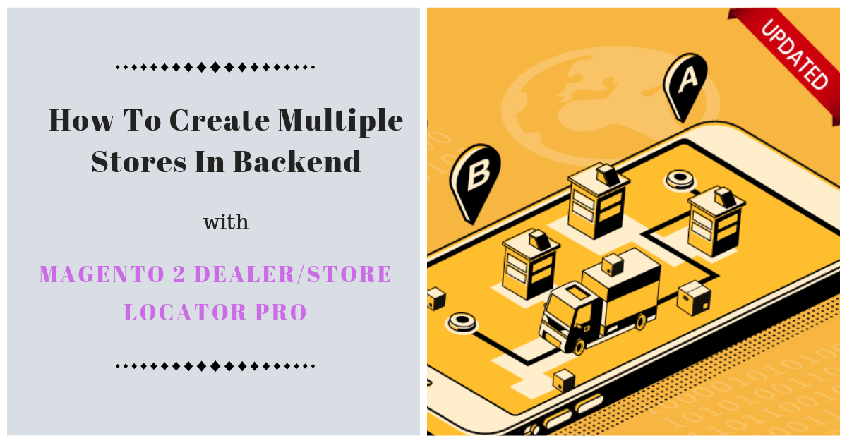 How admin create multiple dealer stores with magento 2 dealer store locator pro