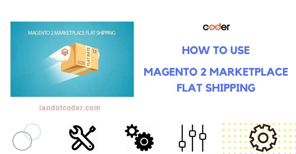 How to use Magento 2 Marketplace Flat Shipping