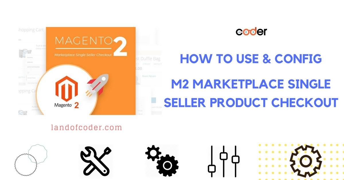 How to use and configure Magento 2 Marketplace Single Seller Product Checkout