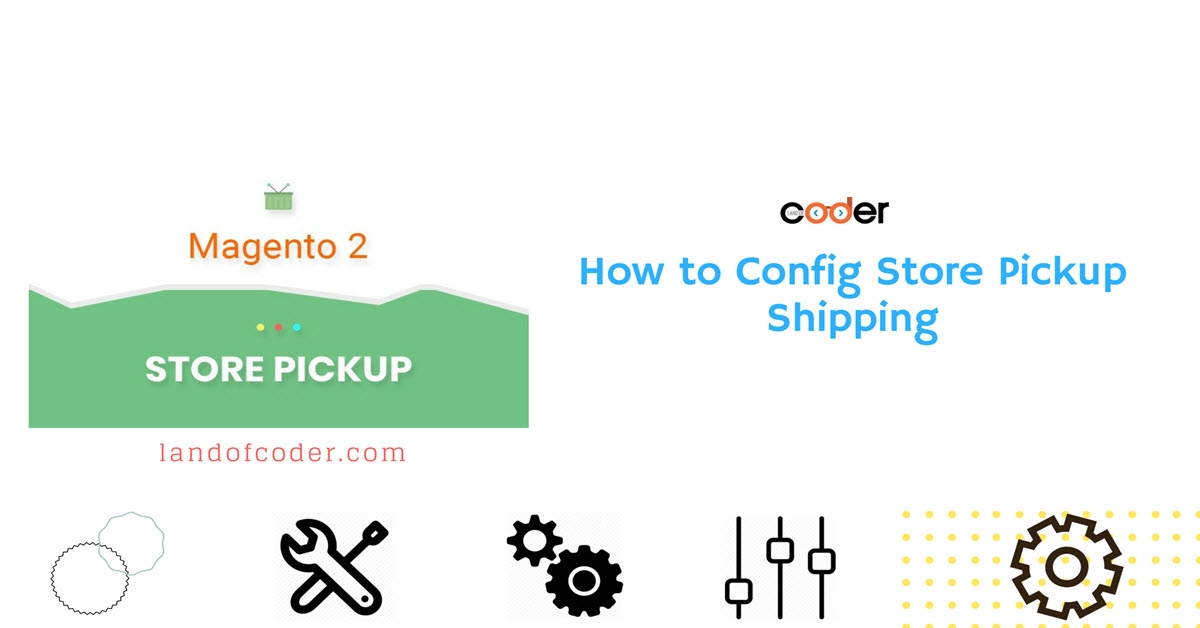 How to Config Store Pickup Shipping