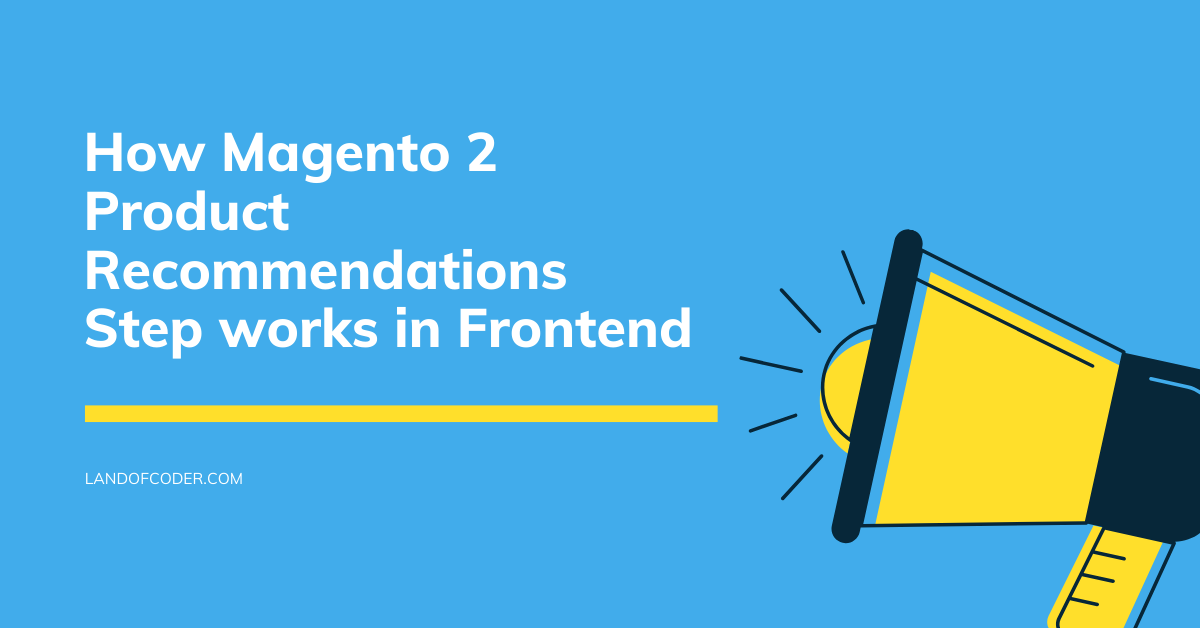 How magento 2 product recommendations works in frontend