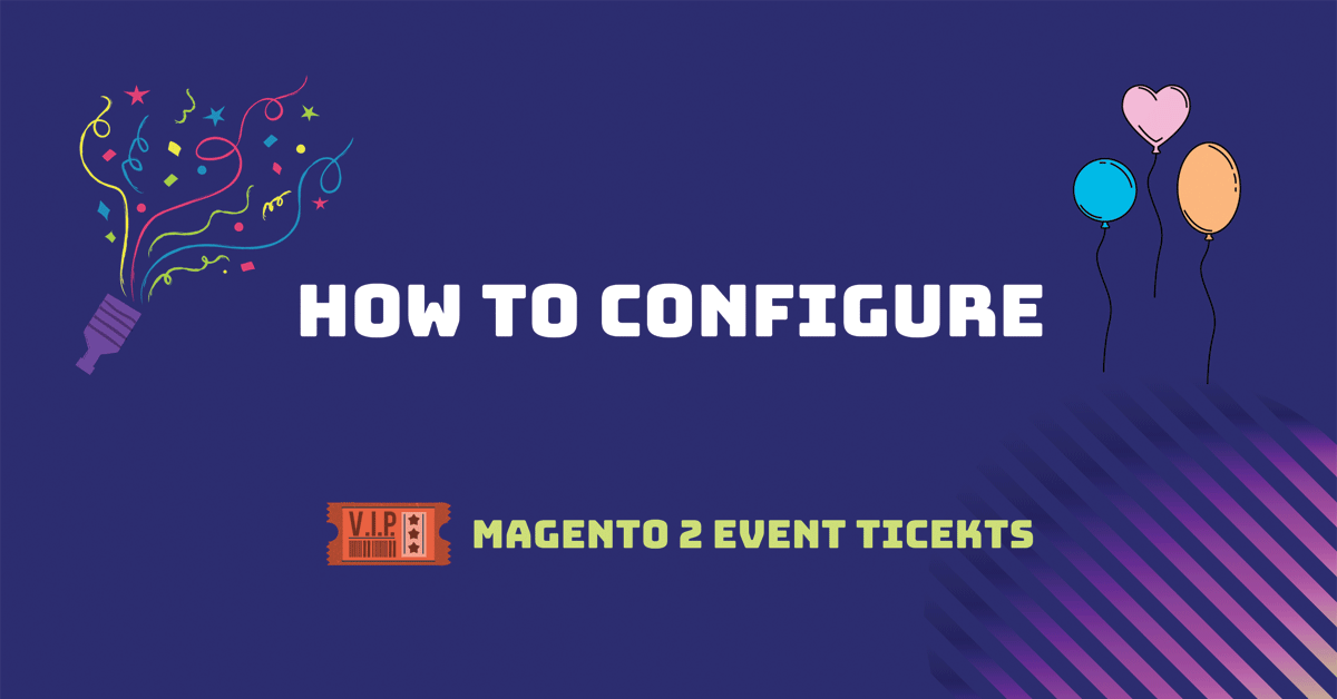 How to configure Magento 2 event tickets