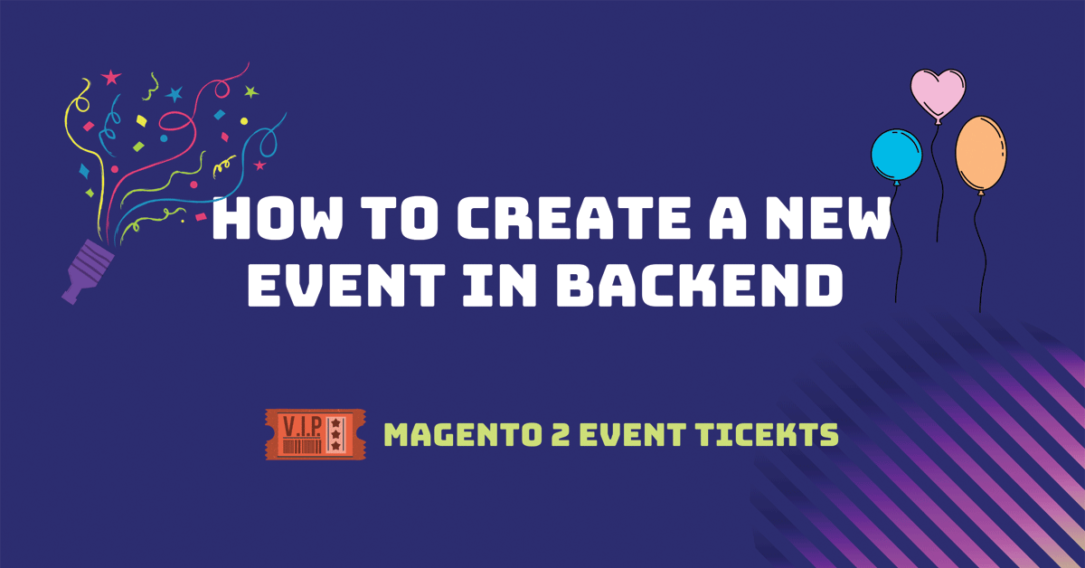 How to create new events with magento 2 event tickets