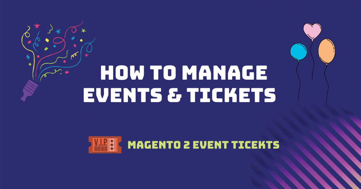 How to manage events and tickets in magento 2