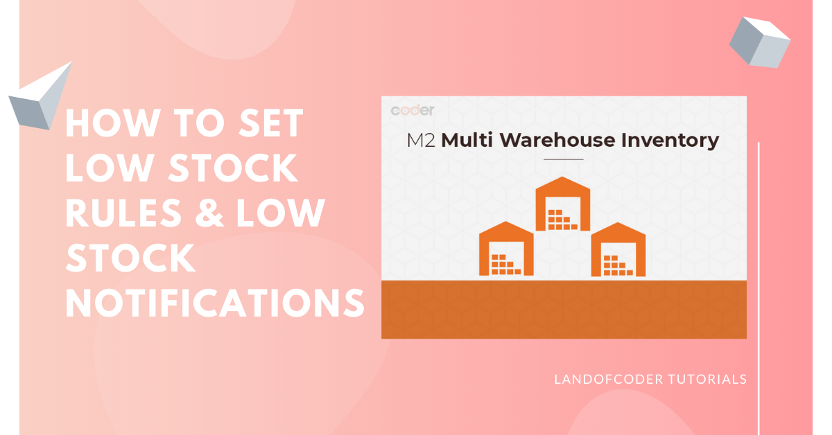 How to set stock rules & notifications with Magento 2 multi warehouse inventory