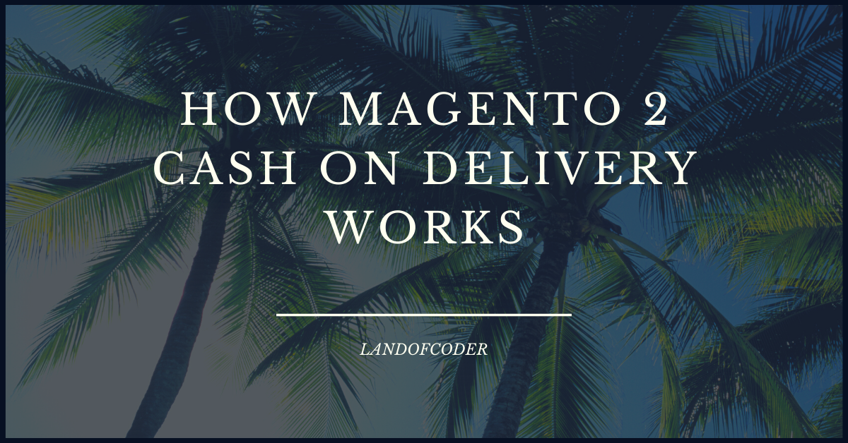 How to use magento 2 cash on delivery extension pro