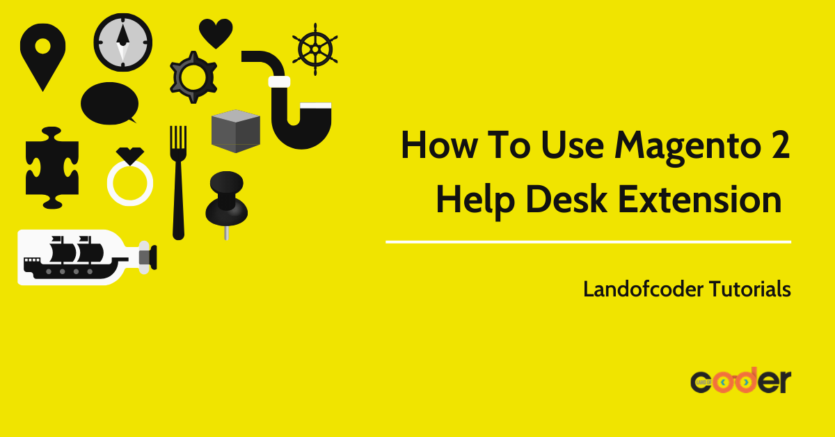 How to use Magento 2 Help Desk Extension