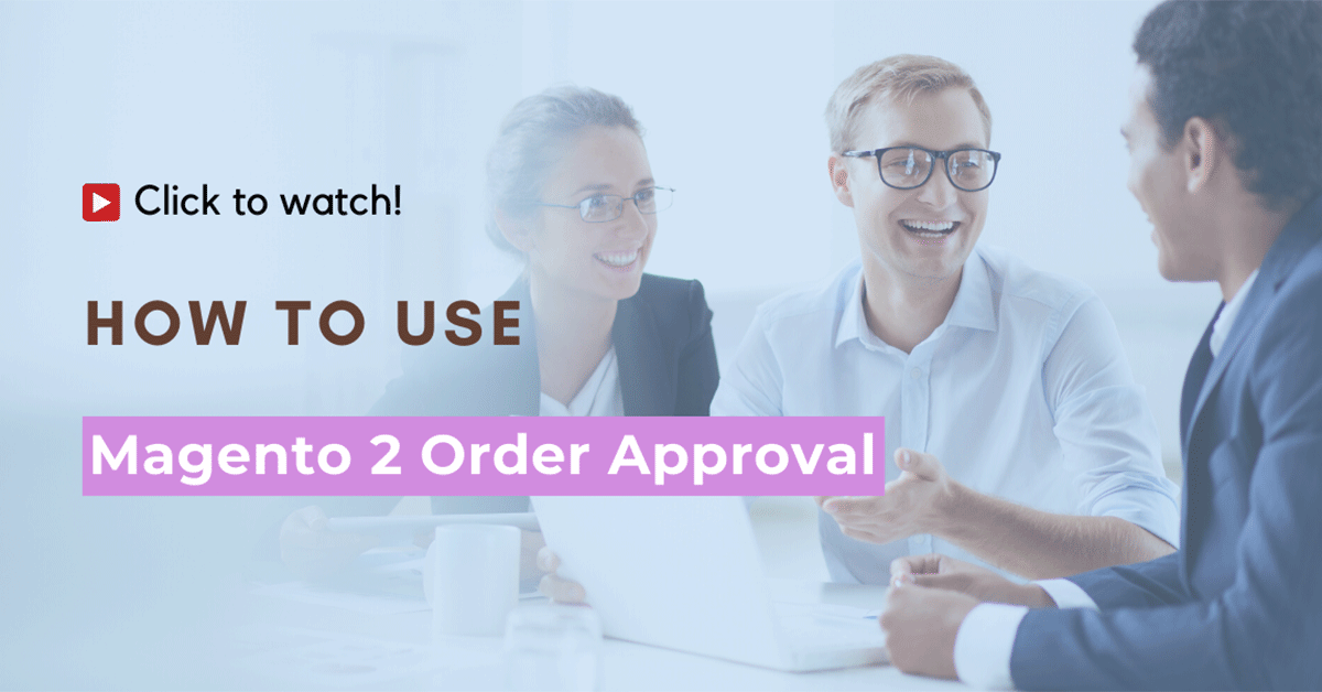 How to use Magento 2 Order Approval